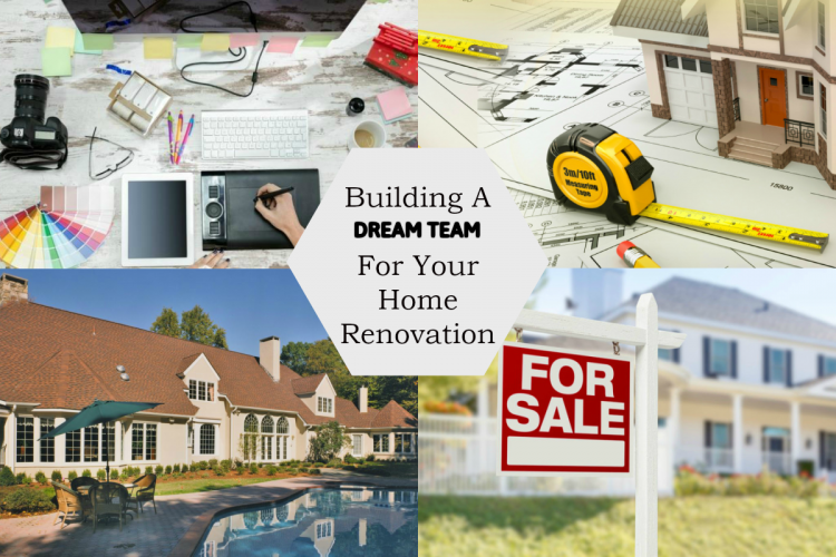Building a Dream Team for Your Home Renovation