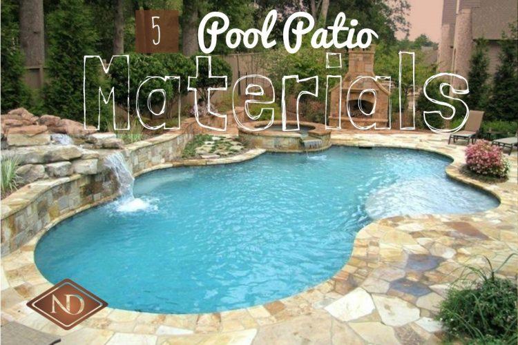 5 Pool Patio Materials