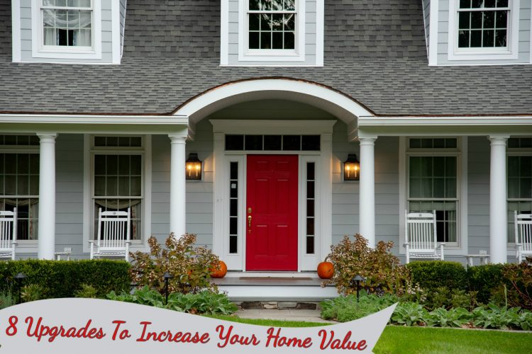 8 Upgrades to Increase Your Home Value