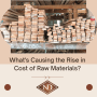 What's Causing the Rise in Cost of Raw Materials?