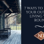 7 Ways to Extend Your Outdoor Living Year Round