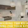 Choosing the Right Lighting for your Kitchen